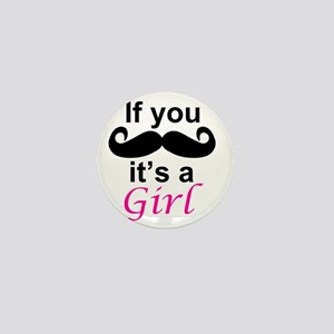 If you moustache its a girl Mini Button
