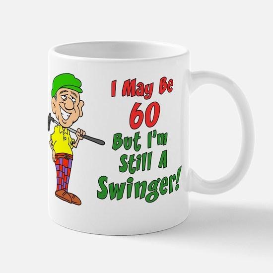 60 But Still Swinger Mug