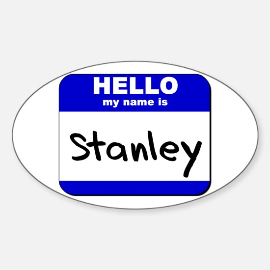 hello my name is stanley Oval Decal