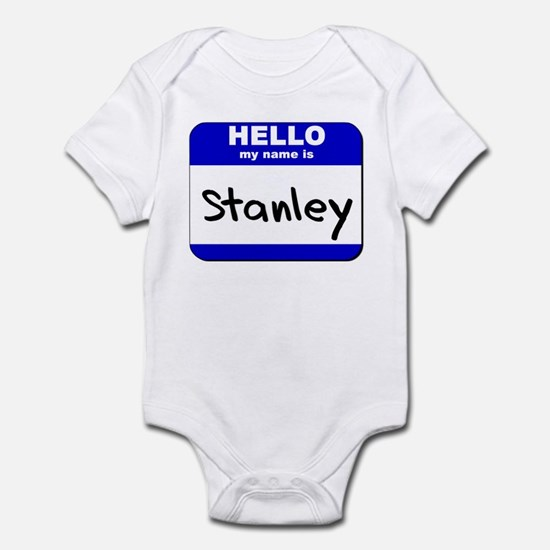 hello my name is stanley  Infant Bodysuit