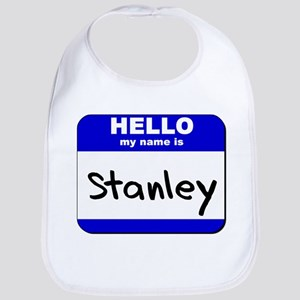 hello my name is stanley  Bib