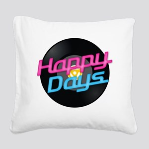 Happy Days Square Canvas Pillow