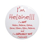 I'm Helaine Ornament (Round)
