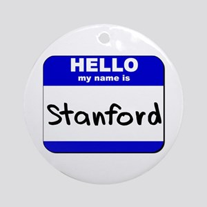 hello my name is stanford  Ornament (Round)