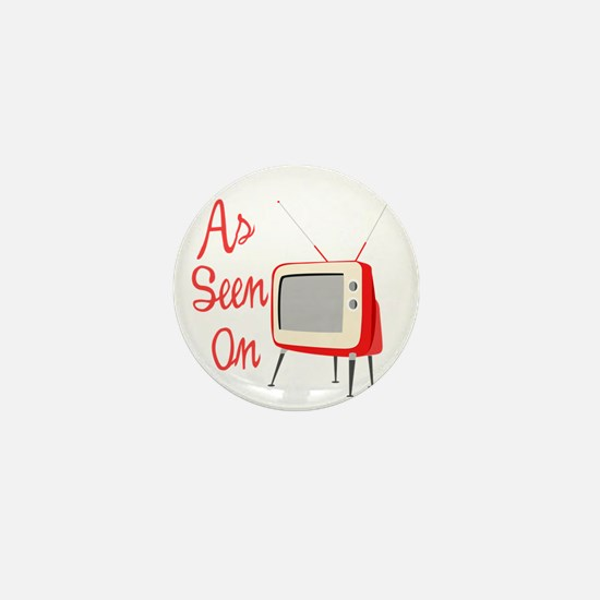 As Seen On TV Mini Button