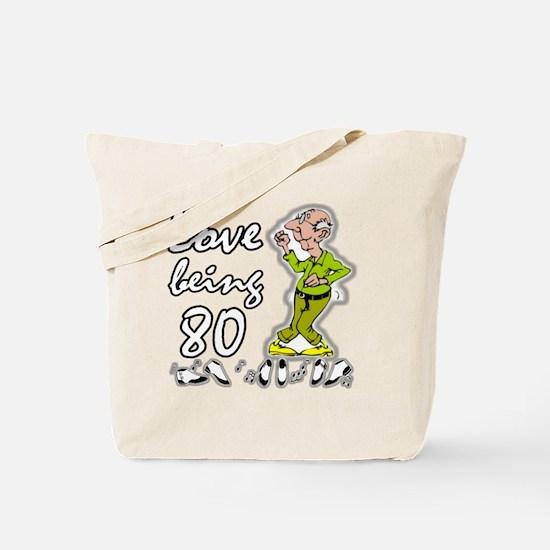 Love Being 80 Man Tote Bag