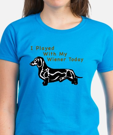 I Played With My Wiener Today Women's Dark T-Shirt
