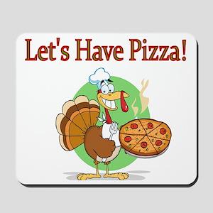 Lets Have Pizza Mousepad