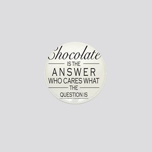 Chocolate is the answer Mini Button