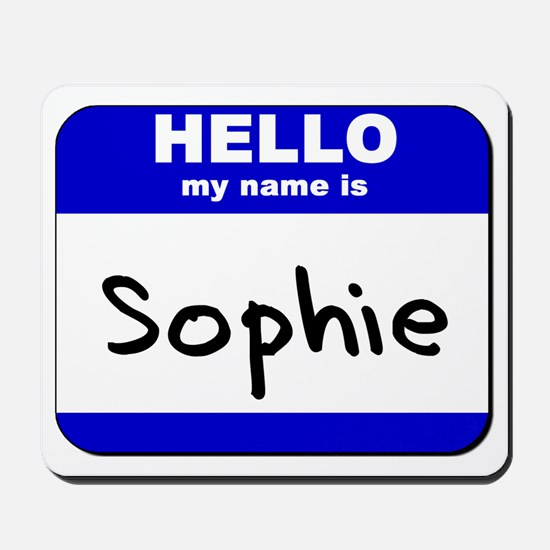 hello my name is sophie  Mousepad