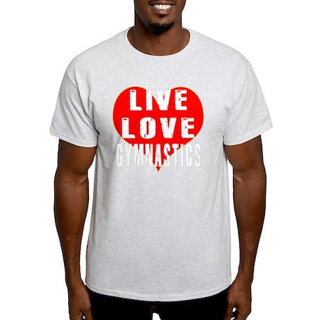 Live Love Gymnastics Designs Light T-Shirt