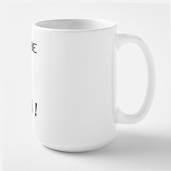 Rather Be...Morgan! Large Mug