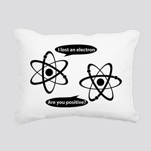 I lost and electron. Are Rectangular Canvas Pillow