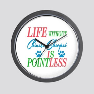 Life without Chinese Sharpei is pointle Wall Clock