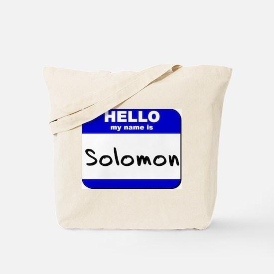 hello my name is solomon Tote Bag