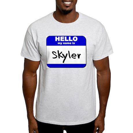 hello my name is skyler Light T-Shirt