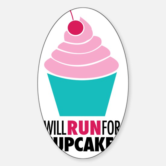 Will Run For Cupcakes Sticker (Oval)