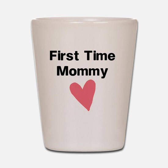 Cute First Time Mommy Shot Glass