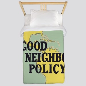 Strengthen Good Neighbor Policy Politic Twin Duvet