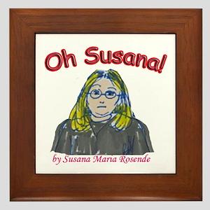 Oh Susana! Framed Tile