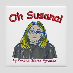 Oh Susana! Tile Coaster
