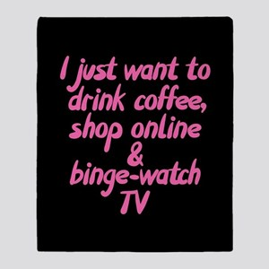 Drink Coffee Shop Online and Binge-W Throw Blanket
