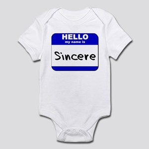 hello my name is sincere  Infant Bodysuit