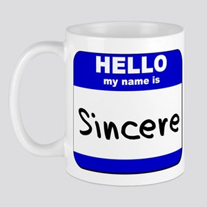 hello my name is sincere  Mug