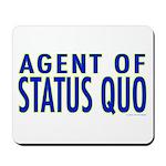 Agent of Status Quo Mousepad