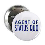 Agent of Status Quo Button