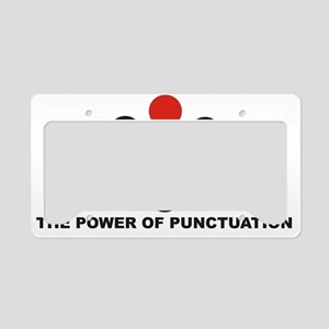 The Power of Punctuation 6 License Plate Holder