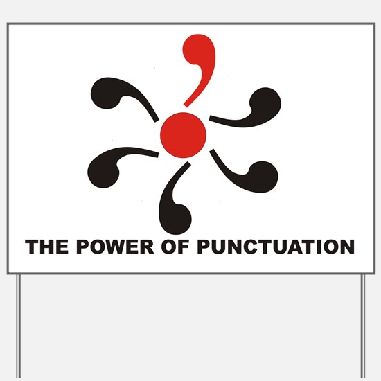 The Power of Punctuation 8 Yard Sign