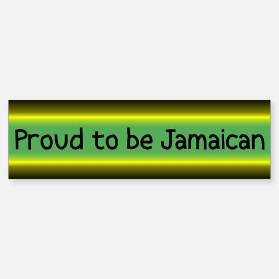 Proud to be Jamaican National Pride Bumper Bumper Bumper Sticker