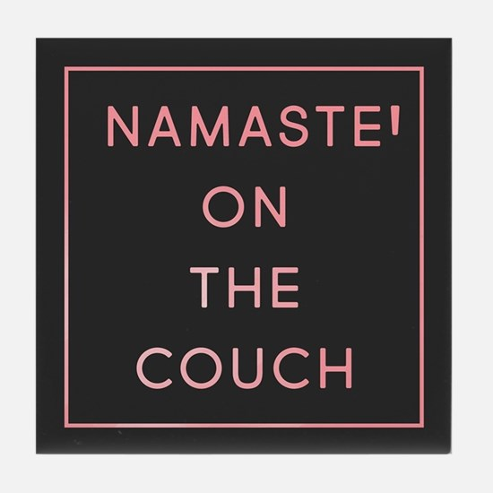 Namaste On The Couch Tile Coaster