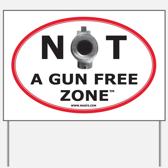 NOT A GUN FREE ZONE  Yard Sign