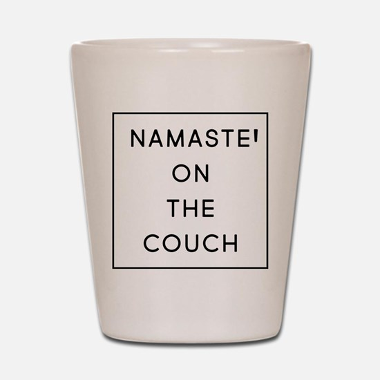Namaste On The Couch Shot Glass