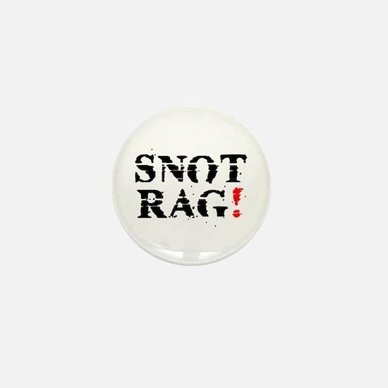 SNOT RAG! Mini Button