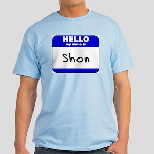 hello my name is shon Light T-Shirt