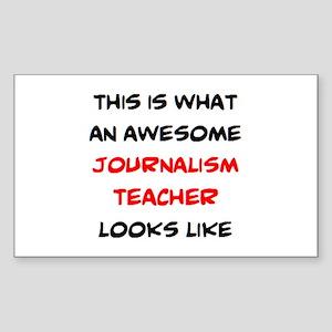 awesome journalism teacher Sticker (Rectangle)