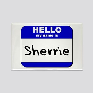 hello my name is sherrie Rectangle Magnet