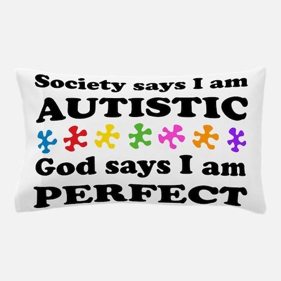 Autistic=Perfect Pillow Case