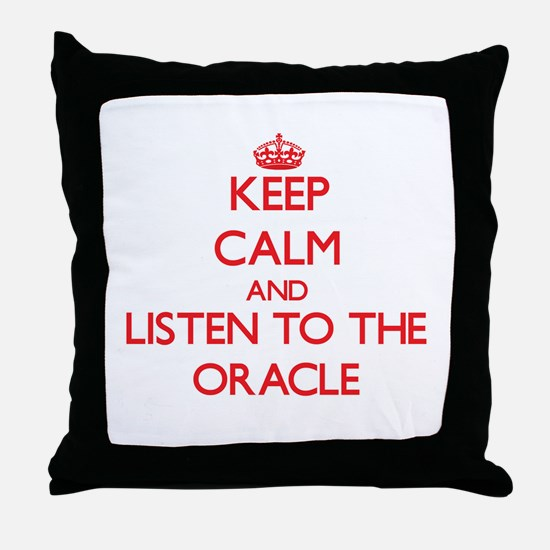 Keep Calm and Listen to the Oracle Throw Pillow