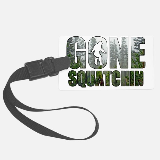 Gone Squatchin deep woods Luggage Tag