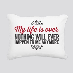 My life is over Rectangular Canvas Pillow