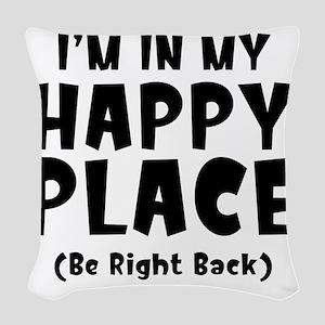 happyPlaceBRB1A Woven Throw Pillow
