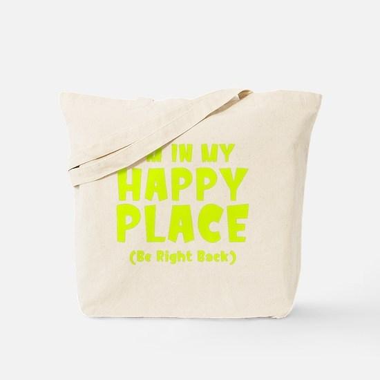 happyPlaceBRB1C Tote Bag