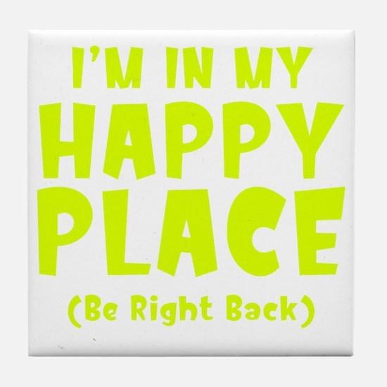 happyPlaceBRB1C Tile Coaster