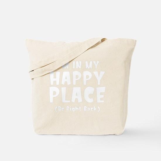 happyPlaceBRB1B Tote Bag