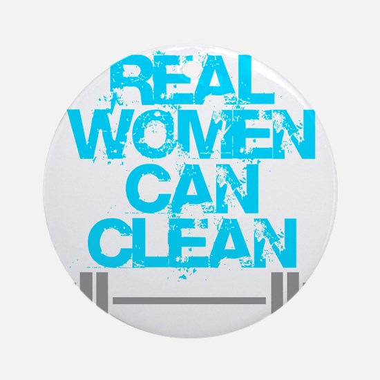 Real Women Can Clean (Light Blue) Round Ornament