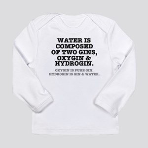 WATER IS COMPOSED OF TWO GINS Long Sleeve T-Shirt